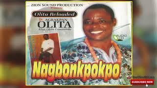 LATEST BENIN MUSIC ► AGBAKPAN OLITA MUSIC - NAGBONKPOKPO (Full Album)