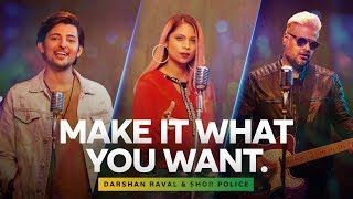 Make It What You Want | Theme Song | Darshan Raval | Shor Police | Subway India