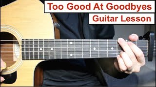 Sam Smith - Too Good At Goodbyes | Guitar Lesson (Tutorial) How to play Chords + Lead Guitar