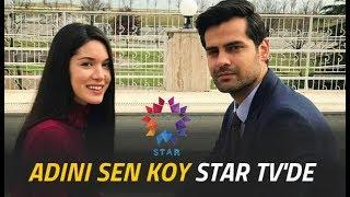 Adını Sen Koy Star TV