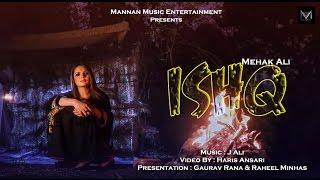 New Punjabi Songs 2017 I  ISHQ I Mehak Ali I Mannan Music I Latest Punjabi Songs 2017