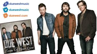 """Due West """"Taste Of Your Love"""" Official Streaming Preview"""