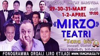 Mirzo teatri - Yana biz deb nomlangan konsert dasturi 2014.yil