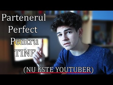 Partenerul Perfect Pentru Tine (Nu e Youtuber)