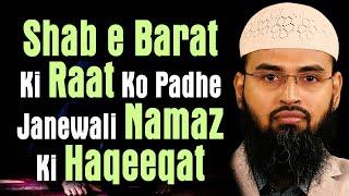 Shab e Barat Ki Raat Ko Padhe Janewali Namaz Ki Haqeeqat By Adv. Faiz Syed
