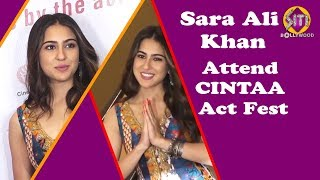 Sara Ali Khan |Many Other Celebs Attend CINTAA Act Fest