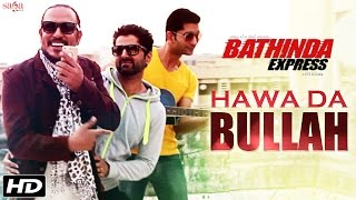 Tochi Raina : Hawa Da Bullah - Rock - Bathinda Express - Latest Punjabi Songs 2016 - SagaHits