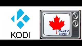 Getting Canadian Channels on XBMC Kodi 15.1 for free CanTVLive IPTV add-on