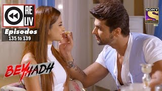 Weekly Reliv | Beyhadh | 17th Apr to 21st Apr 2017 | Episode 135 to 139