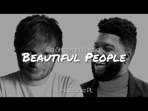 Ed Sheeran Beautiful People ft. Khalid Tłumaczenie PL