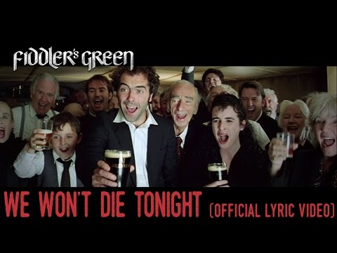 FIDDLER'S GREEN - WE WON'T DIE TONIGHT [WAKING NED footage]