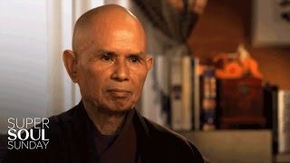 Thich Nhat Hanh's 4 Mantras | SuperSoul Sunday | Oprah Winfrey Network
