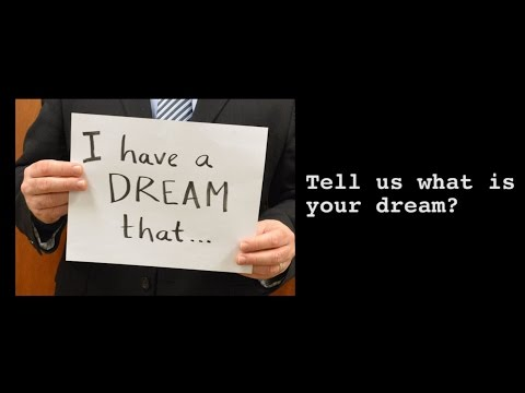 What is your dream?