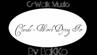 Claude - Worth Dying For [C-Walk Music]