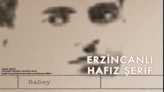 Erzincanlı Hafız Şerif - Babey [ Arşiv Serisi © 2004 Kalan Müzik ]