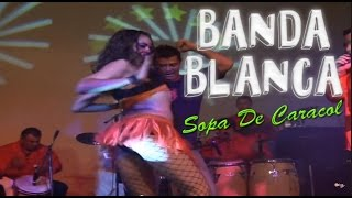 Banda Blanca - Sopa De Caracol, Fiesta, Swing Latino en Ritmo Punta