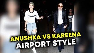 Airport Style Alert : Anushka Sharma Vs Kareena Kapoor   Who Looks CLASSY?