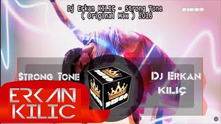 Dj Erkan KILIÇ - Strong Tone ( Original Mix ) 2016