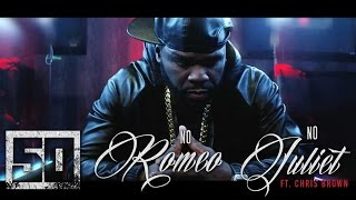 50 Cent - No Romeo No Juliet ft. Chris Brown (Official Music Video)