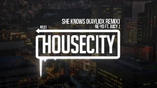 Ne-Yo Ft. Juicy J - She Knows (Kayliox Remix)