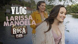 Vlog com Larissa Manoela - Reggae In Roça