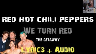 Red Hot Chili Peppers - We Turn Red [ Lyrics ]