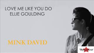 Love Me Like You Do cover- Ellie Goulding | Mink David | Fifty Shades Of Gray