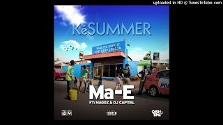 Ma-E Ft Maggz & DJ Capital - KeSummer (NEW 2015)