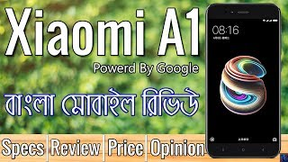 XIAOMI MI A1   Bangla Review   Specs and Price   Xiaomi Android One   Is It Any Good??