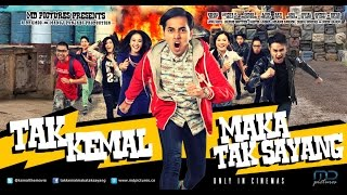 TAK KEMAL MAKA TAK SAYANG (2014) OFFICIAL TRAILER