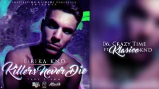 Lirika KND - 🍁 Crazy Time Ft. Klasico KND 👽  (Audio)