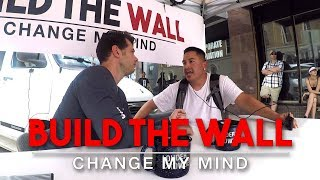 Build The Wall   Change My Mind