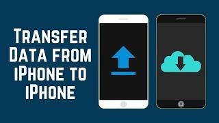 How to Transfer All Data and Apps from Old to New iPhone
