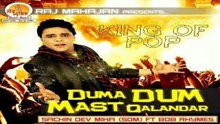 Duma Dum Mast Qalandar Song  | Singer: Sachin Dev Mika Ft. Bob Rhymes | Moxx Music Company