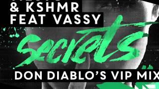 Tiësto & KSHMR - Secrets Feat. Vassy (Don Diablo's VIP Mix) [OUT NOW]