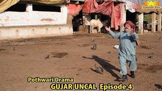 Gujjar Uncal | Shahzada Ghaffar | Best Comedy Drama 2018 Episode 4