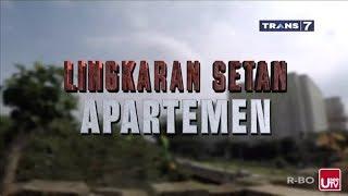 Lingkaran Setan Apartemen. Kontroversi Trans 7 - 11 September 2017