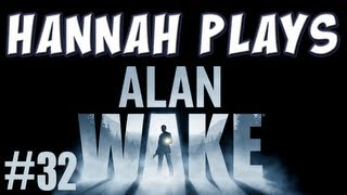 Hannah Plays! - Alan Wake, Part 32 - The Signal DLC