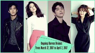 Ongoing Korean Dramas From March 27, 2017 to April 2, 2017