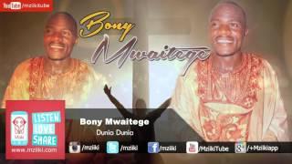 Dunia Dunia | Bony Mwaitege | Official Audio
