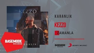 Kezzo - Zamanla | Official Audio