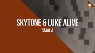 Skytone & Luke Alive - SMALA [FREE DOWNLOAD]