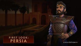 CIVILIZATION VI – First Look: Persia