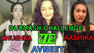 Anushka Sen vs Avneet Kaur vs Aashika Bhatia Dubmash on Introduce My Self Dubmash