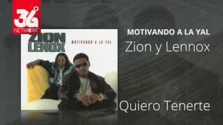 Quiero tenerte -  Zion y Lennox (Motivando la Yal) [Audio]
