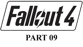 Fallout 4 Playthrough Part 9