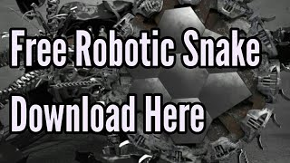 Free Intro New Robotic Snake Download Here