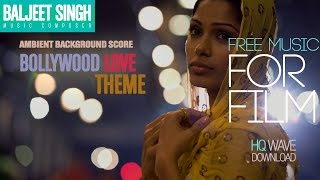 Free Music Track | Bollywood Love Theme | Free Music For Commercial Use