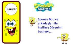 Sponge Bob ile İngilizce çok başlıyor - İngilizce Öğreniyorum - İKariyer