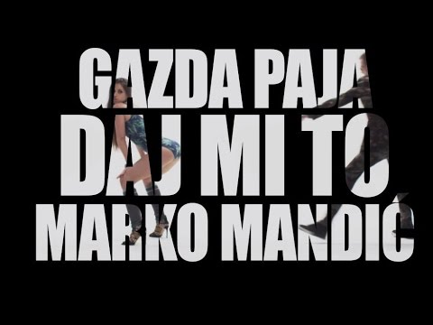 Gazda Paja - DAJ MI TO feat Marko Mandić (OFFICIAL VIDEO) 2015